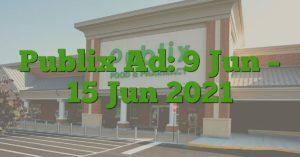 Publix Ad: 9 Jun – 15 Jun 2021