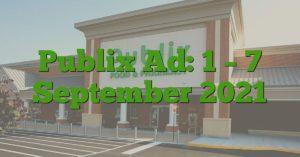 Publix Ad: 1 – 7 September 2021